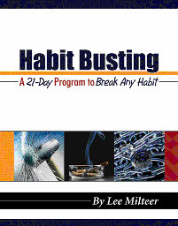 Break Habits in 21 Days! - Eliminate the Negative Habits Holding you back while implementing positive habits that will continue to serve you for a lifetime!